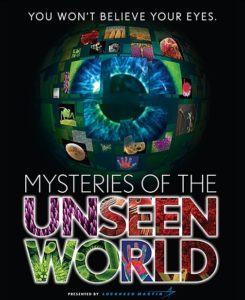 A poster for the Mysteries of the Unseen World film